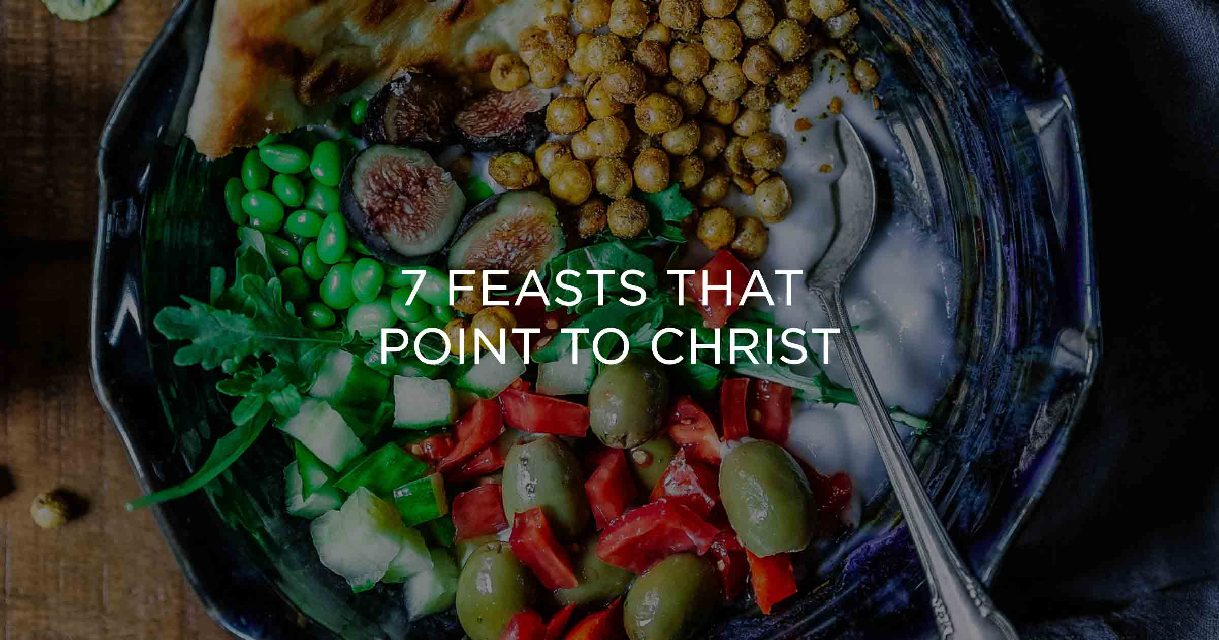 7 Feasts that Point to Christ | Wycliffe Bible Translators