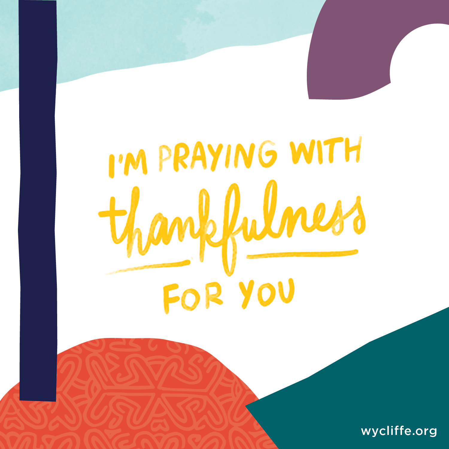 I'm praying with thankfulness for you