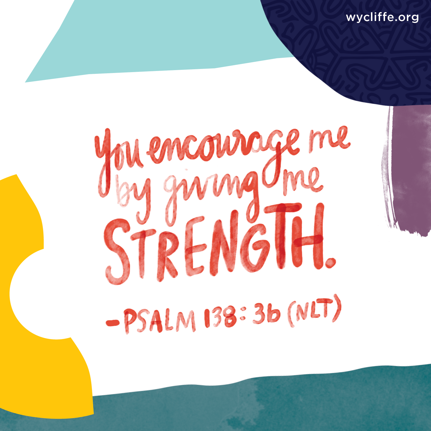 You encourage me by giving me strength. - Psalm 138:3b (NLT)