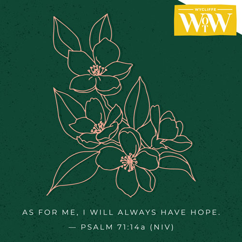 'As for me, I will always have hope.' - Psalm 71:14a (NIV)