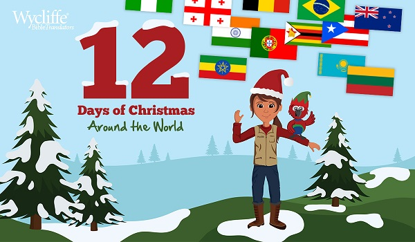Join Us for 12 Days of Christmas Around the World! | Wycliffe Bible Translators