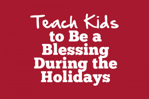 Teach Kids to Be a Blessing During the Holidays