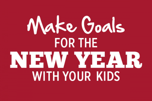 Make Goals for the New Year With Your Kids
