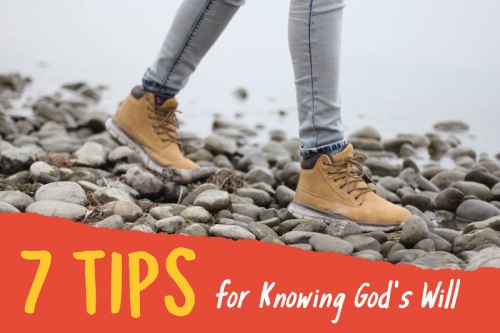 7 Tips for Pursuing God's Will