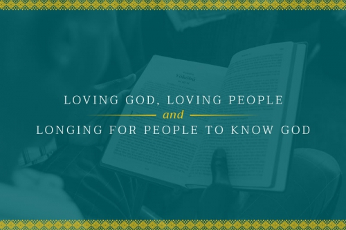Core Values: Loving God, Loving People and Longing for People to Know God