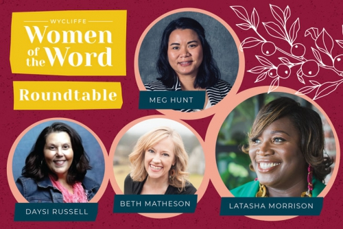 Wycliffe Women of the Word Roundtable: Why Unity is Worth the Work
