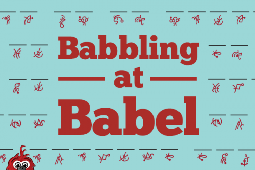 Babbling at Babel